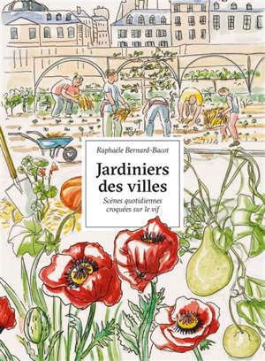 Jardiniers des villes : portraits croqués sur le vif