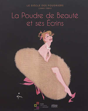 Le siècle des poudriers (1880-1980) : la poudre de beauté et ses écrins : exposition, Grasse, Musée international de la parfumerie, du 28 mai au 3 octobre 2021