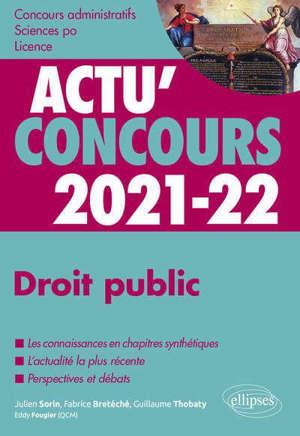 Droit public 2021-2022 : concours administratifs, Sciences Po, licence : cours et QCM