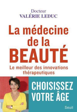 La médecine de la beauté : le meilleur des innovations thérapeutiques