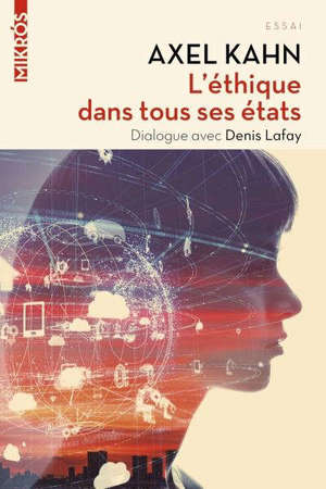 L'éthique dans tous ses états : dialogue avec Denis Lafay
