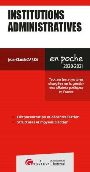 Institutions administratives 2020-2021 : tout sur les structures chargées de la gestion des affaires publiques en France