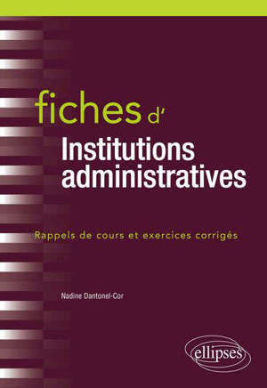 Fiches d'institutions administratives : rappels de cours et exercices corrigés