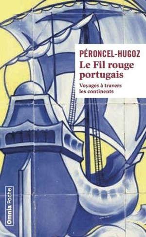 Le fil rouge portugais : voyages à travers les continents