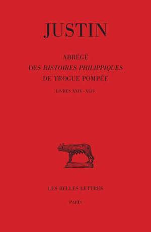 Abrégé des Histoires philippiques de Trogue Pompée. Volume 3, Livres XXIV-XLIV