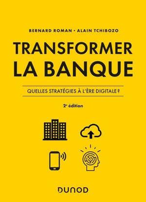 Transformer la banque : stratégies bancaires à l'ère digitale