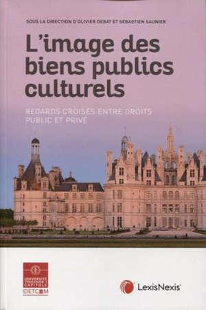 L'image des biens publics culturels : regards croisés entre droits public et privé