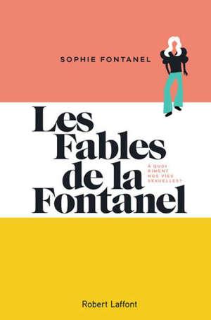 Les fables de la Fontanel : à quoi riment nos vies sexuelles ?