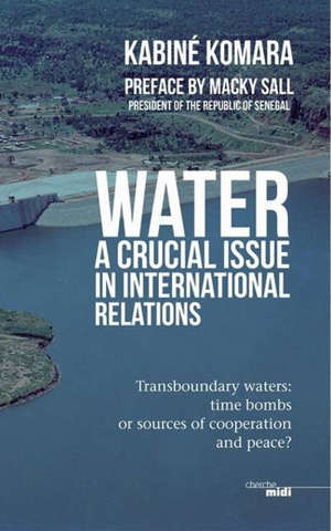 Water, a crucial issue in international relations : transboundary waters : time bombs or sources of cooperation and peace ?
