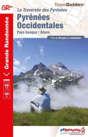 La traversée des Pyrénées, Pyrénées occidentales : Pays basque-Béarn, GR10, GR8 : plus de 20 jours de randonnée