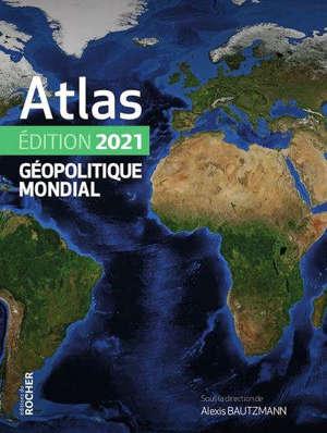Atlas géopolitique mondial : 2021