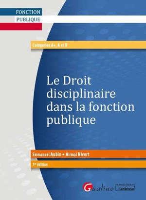 Le droit disciplinaire dans la fonction publique : catégories A+, A et B