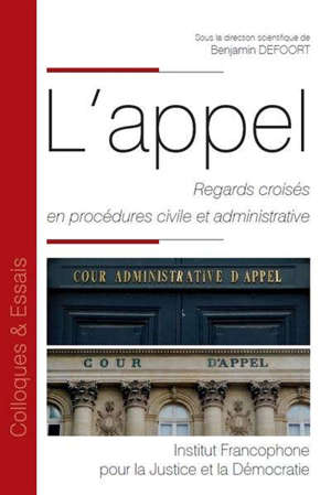 L'appel : regards croisés en procédures civile et administrative