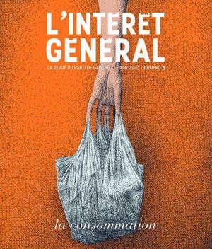 L'intérêt général : la revue du parti de gauche, n° 5. La consommation