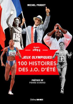 100 histoires de jeux Olympiques d'été