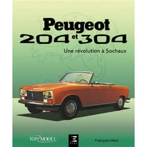 Peugeot 204 et 304 : une révolution à Sochaux