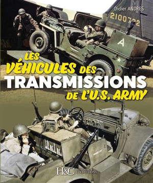 Les véhicules des transmissions de l'US Army