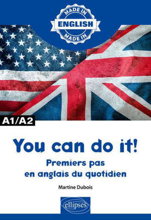 You can do it! : premiers pas en anglais du quotidien : A1-A2