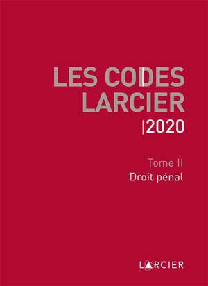 Les codes Larcier. Volume 2, Droit pénal