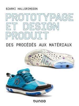 Prototypage et design produit : des procédés aux matériaux