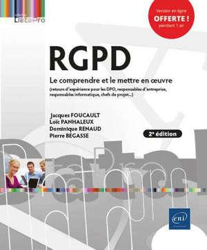RGPD : le comprendre et le mettre en oeuvre : pour les DPO, responsables d'entreprise, responsables informatique, chefs de projet...