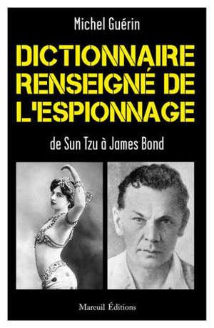 Dictionnaire renseigné de l'espionnage : de Sun Tzu à James Bond