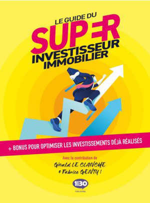Le guide du super investissement immobilier