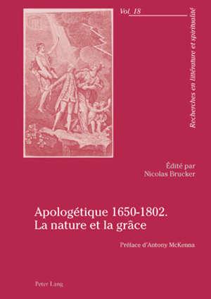 Apologétique 1650-1802 : la nature et la grâce