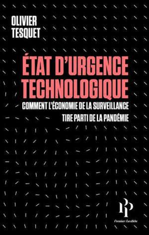 Etat d'urgence technologique : comment l'économie de la surveillance tire parti de la pandémie