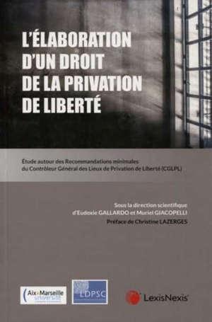L'élaboration d'un droit de la privation de liberté : étude autour des Recommandations minimales du Contrôleur général des lieux de privation de liberté (CGLPL)