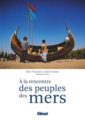 A la rencontre des peuples des mers : la navigation comme trait d'union