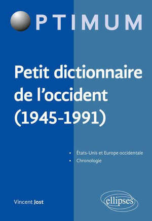 Petit dictionnaire de l'Occident (1945-1991) : Etats-Unis et Europe occidentale, chronologie