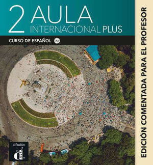 Aula internacional 2 : curso de espanol, A2 : edicion comentada para el profesor