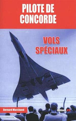 Pilote de Concorde : vols spéciaux