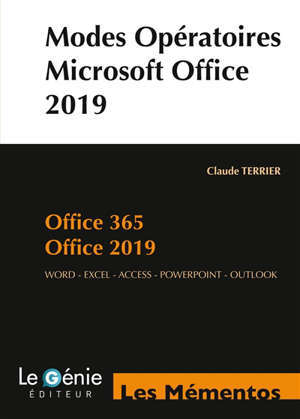 Modes opératoires Microsoft Office 2019 et Office 365 : Word, Excel, Access, Powerpoint, Outlook (compatible 2013-2016)
