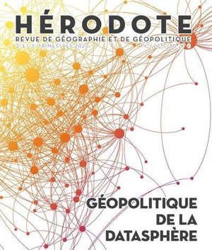 Hérodote. n° 177-178, Géopolitique de la datasphère