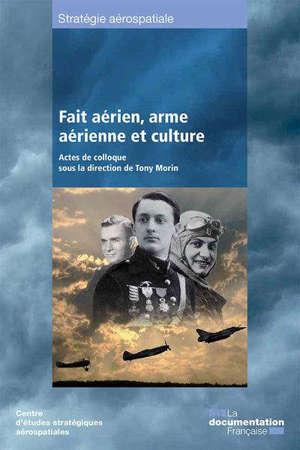 Fait aérien, arme aérienne et culture : actes de colloque