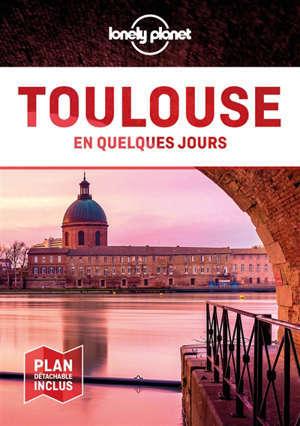 Toulouse en quelques jours