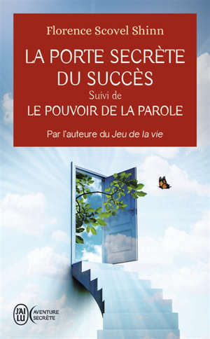 La porte secrète du succès; Suivi de Le pouvoir de la parole