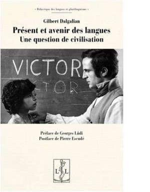 Présent et avenir des langues : une question de civilisation