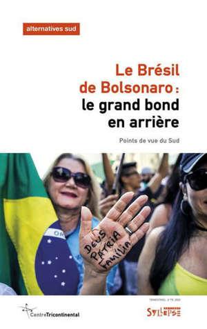 Alternatives Sud, Le Brésil de Bolsonaro : le grand bon en arrière : points de vue du Sud