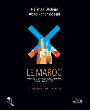 Le Maroc vu par les voyageurs néerlandais : XVII-XXe siècles