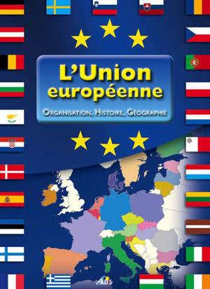L'Union européenne : organisation, histoire, géographie : : les 27 pays