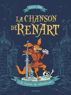 La chanson de Renart. Volume 1, Le seigneur des entourloupes