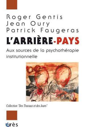 L'arrière-pays : aux sources de la psychothérapie institutionnelle