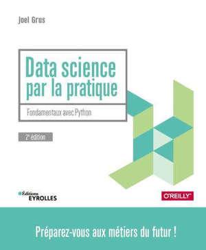 Data science par la pratique : fondamentaux avec Python