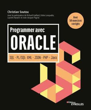Programmer avec Oracle : SQL, PL-SQL, XML, JSON, PHP, Java