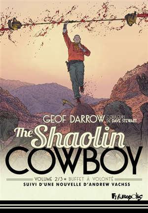 Shaolin cowboy. Volume 2, Buffet à volonté