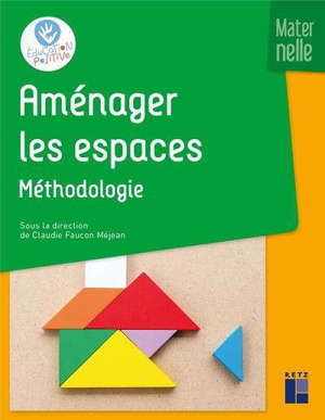 Aménager les espaces : maternelle, Méthodologie