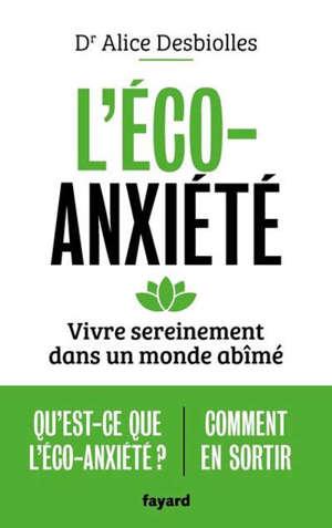 L'éco-anxiété : vivre sereinement dans un monde abîmé